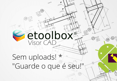 ETOOLBOX CAD VIEWER - VISUALIZADOR CAD COMPATÍVEL