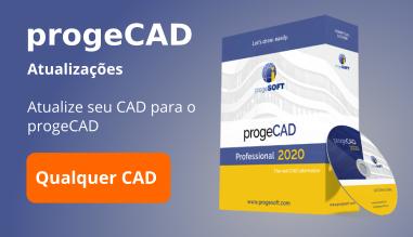 Upgrade de Qualquer outro Software CAD para ProgeCAD